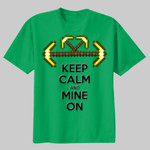 Keep Calm & Mine On